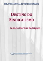 Destino do sindicalismo by Leôncio Martins Rodrigues