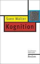 Kognition: Grundwissen Philosophie by Sven Walter