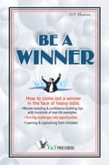 Be a Winner: How to come out a winner in the face of heavy odds 0005741c-79ed-44de-9f31-a79cafb8f84c