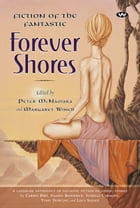 Forever Shores: Fiction of the fantastic by Peter McNamara