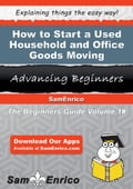 How to Start a Used Household and Office Goods Moving Business