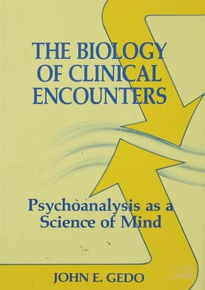 The Biology of Clinical Encounters Psychoanalysis as a Science of Mind