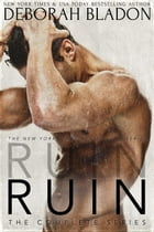RUIN - The Complete Series by Deborah Bladon