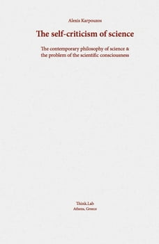 The self-criticism of science: The contemporary philosophy of science & the problem of the…