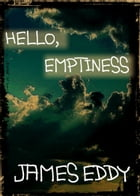 Hello, Emptiness by James Eddy