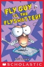 Fly Guy vs. the Flyswatter! (Fly Guy #10) Cover Image