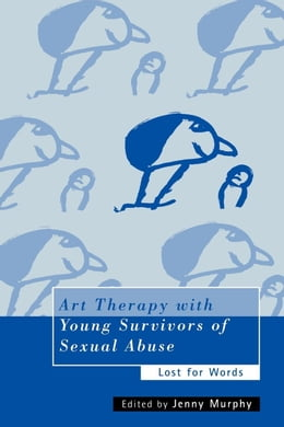 Book Art Therapy with Young Survivors of Sexual Abuse by Murphy, Jenny