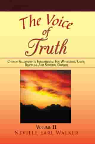 The Voice of Truth: Church Fellowship Is Fundamental for Witnessing, Unity, Discipline and Spiritual Growth