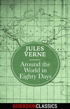 Around the World in Eighty Days (Diversion Classics) by Jules Verne