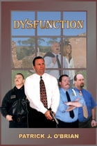 Dysfunction by Patrick J O'Brian