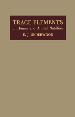 Book Trace Elements in Human and Animal Nutrition by Underwood, E