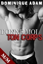 DONNE MOI TON CORPS by Dominique Adam
