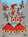 How to Turn $100 into $1,000,000 Cover Image