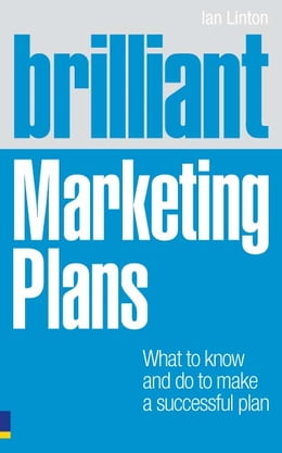 Book Brilliant Marketing Plans: What to know and do to make a successful plan by Ian Linton