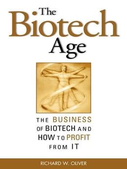 Book The Biotech Age: The Business of Biotech and How to Profit From It by Oliver, Richard