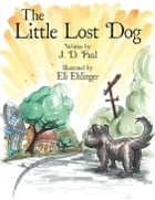 The Little Lost Dog by J. D. Paul