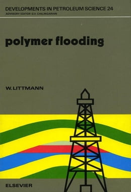 Book Polymer Flooding by Littmann, W.