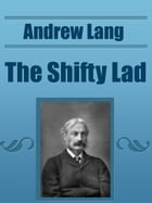 The Shifty Lad by Andrew Lang