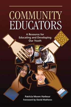 Community Educators: A Resource for Educating and Developing Our Youth by Patricia Moore Harbour