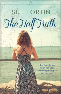 Book The Half Truth by Sue Fortin