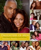 Daughters of Men: Portraits of African-American Women and Their Fathers by Rachel Vassel