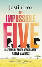 The Impossible Five: In search of South Africa's most elusive mammals