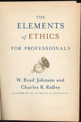 Book The Elements of Ethics for Professionals by W. Brad Johnson