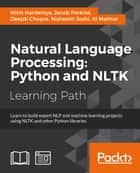 Natural Language Processing: Python and NLTK ebook by Nitin Hardeniya, Jacob Perkins, Deepti Chopra,...