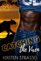 Catching the Vixen - The Real Werewives of Alaska, #4 ebook by Kristen Strassel