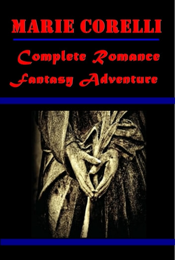Complete Romance Fantasy Adventure ebook by Marie Corelli