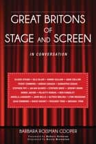 Great Britons of Stage and Screen - In Conversation ebook by Barbara Roisman Cooper, Robert Osborne, Kevin Brownlow