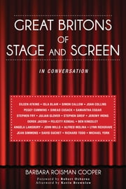 Great Britons of Stage and Screen - In Conversation ebook by Barbara Roisman Cooper,Robert Osborne,Kevin Brownlow