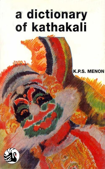 A Dictionary of Kathakali ebook by K P S Menon