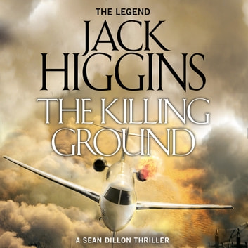 The Killing Ground (Sean Dillon Series, Book 14) audiobook by Jack Higgins