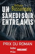 Un samedi soir entre amis ebook by Anthony Bussonnais