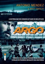 Argo ebook by Antonio Mendez, Matt Baglio