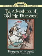 The Adventures of Old Mr. Buzzard ebook by