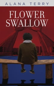 Flower Swallow (Scholastic Edition) ebook by Alana Terry
