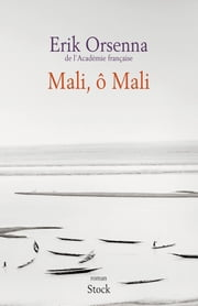 Mali, ô Mali ebook by Erik Orsenna