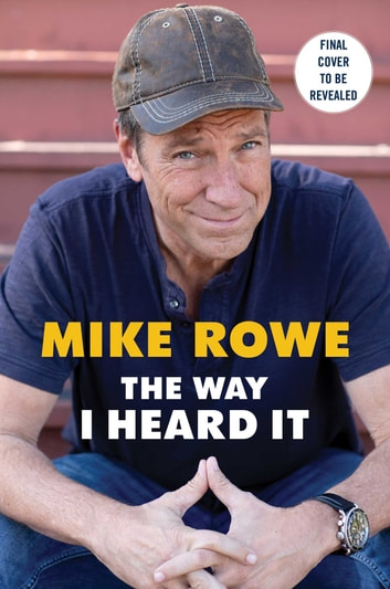 The Way I Heard It ebook by Mike Rowe