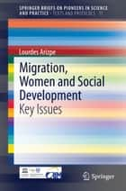 Migration, Women and Social Development - Key Issues ebook by Lourdes Arizpe