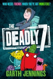The Deadly 7 ebook by Garth Jennings