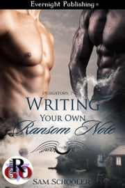 Writing Your Own Ransom Note ebook by Sam Schooler