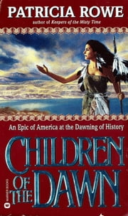 Children of the Dawn ebook by Patricia Rowe