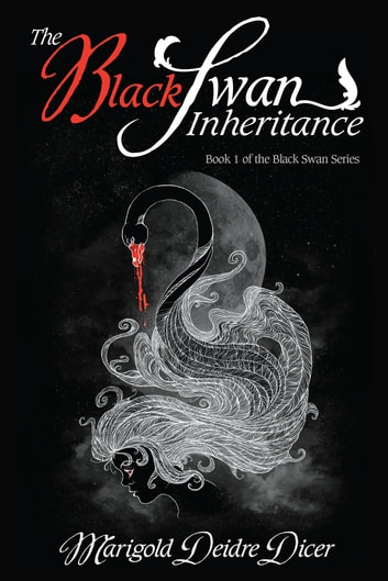 The Black Swan Inheritance ebook by Marigold Deidre Dicer