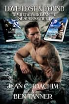 Love Lost & Found Duet - Military Romantic Suspense ebook by Jean Joachim