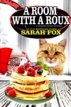 A Room with a Roux ebook by Sarah Fox