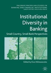 Institutional Diversity in Banking - Small Country, Small Bank Perspectives ebook by