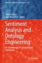 Sentiment Analysis and Ontology Engineering ebook by Witold Pedrycz,Shyi-Ming Chen