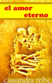 El Amor Eterno ebook by Cassandra Tribe